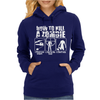 How To Kill A Zombie Funny Zombie Apocalypse Undead t dead shoot Womens Hoodie