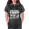 How To Kill A Zombie Funny Zombie Apocalypse Undead t dead shoot Womens Polo