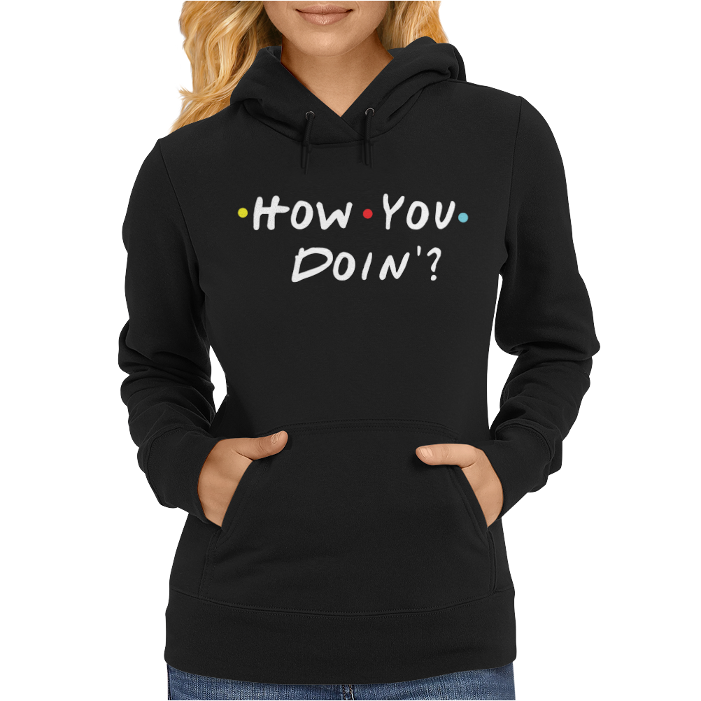 How You Doing Womens Hoodie