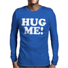 Hug Me Funny Mens Long Sleeve T-Shirt