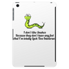 HUMOR ,FUNNY,LAUGHTER ,SMILE I don't like snakes Tablet