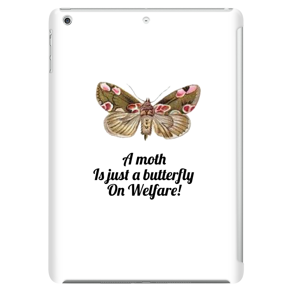 HUMOUR FUNNY A MOTH IS JUST A BUTTERFLY ON WELFARE Tablet