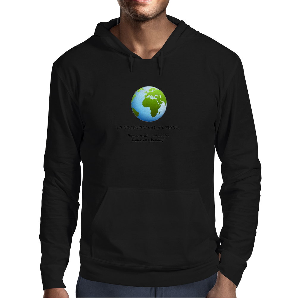 humour funny laughter satire And on the seventh day God rested , And then he went awe Shit tomorrows Mens Hoodie