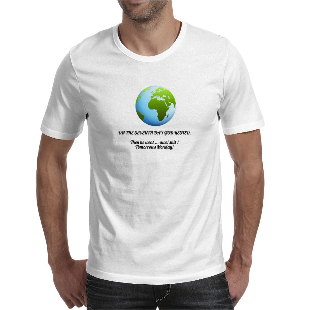 humour funny laughter satire And on the seventh day God rested , And then he went awe Shit tomorrows Mens T-Shirt