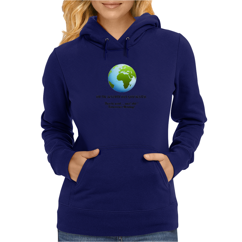 humour funny laughter satire And on the seventh day God rested , And then he went awe Shit tomorrows Womens Hoodie