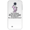 HUMOUR FUNNY LAUGHTER TELL ME SOMETHING WHEN YOUR PARENTS TOLD YOU THAT YOU COULD BE ANYTHING YOU Phone Case