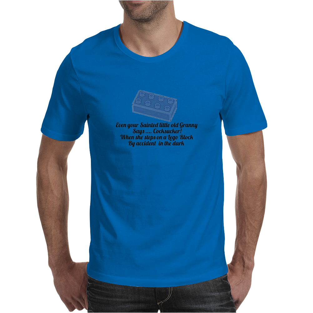 HUMOUR FUNNY SATIRE EVEN YOUR SAINTED OLD GRANNY SAYS ,,COCKSUCKER! WHEN SHE STEPS ON A LEGO BLOCK Mens T-Shirt