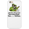 HUMOUR FUNNY SATIRE JOIN THE ARMY MEET INTERESTING PEOPLE THEN ,,,,KILL THEM Phone Case