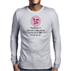 HUMOUR FUNNY SATIRE ***WARNING*** DON'T PICK A FIGHT WITH ME I'M TOO OLD I'LL JUST KILL YOU Mens Long Sleeve T-Shirt