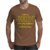 I Am A Jedi Like My Father Before Me Mens T-Shirt
