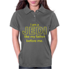 I Am A Jedi Like My Father Before Me Womens Polo