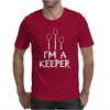 I Am A Keeper Mens T-Shirt