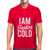 I Am Freaking Cold Funny Mens Polo