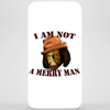 I Am Not A Merry Man Phone Case