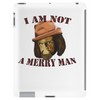 I Am Not A Merry Man Tablet (vertical)