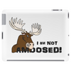 I am Not Amoosed Angy Moose Tablet