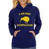 I Am Not Australian Womens Hoodie