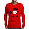 I Am Not Fast Mens Long Sleeve T-Shirt