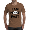 I Am Not Fast Mens T-Shirt