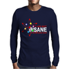 I Am Not Insane Inspired By The Big Bang Theory, Ideal Birthday Mens Long Sleeve T-Shirt