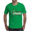 I Am Not Insane Inspired By The Big Bang Theory, Ideal Birthday Mens T-Shirt