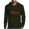 I Am Selfish, I Am Brave Mens Hoodie