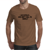 I Am Serious, and Don't Call Me Shirley Mens T-Shirt