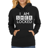 I am Sher Locked Womens Hoodie