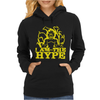 I AM THE HYPE Womens Hoodie