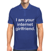 I Am Your Internet Girlfriend Mens Polo