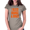 I Bleed Orange and Booze Womens Fitted T-Shirt