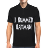 I Bummed Batman Mens Polo