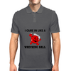 I CAME IN LIKE A WRECKING BALL Mens Polo