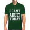 I Can't Adult Today Mens Polo