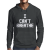 I Can't Breathe Mens Hoodie