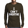 I Can't Breathe Mens Long Sleeve T-Shirt