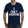 I Can't Breathe Mens T-Shirt