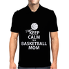 I Can't Keep Calm I'm a Basketball Mom Mens Polo