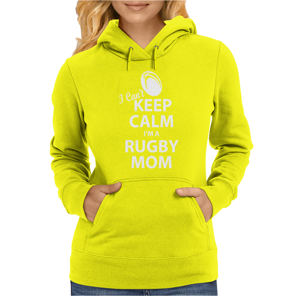 I Can't Keep Calm I'm a Rugby Mom Womens Hoodie
