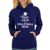 I Can't Keep Calm I'm a Volleyball Mom Womens Hoodie