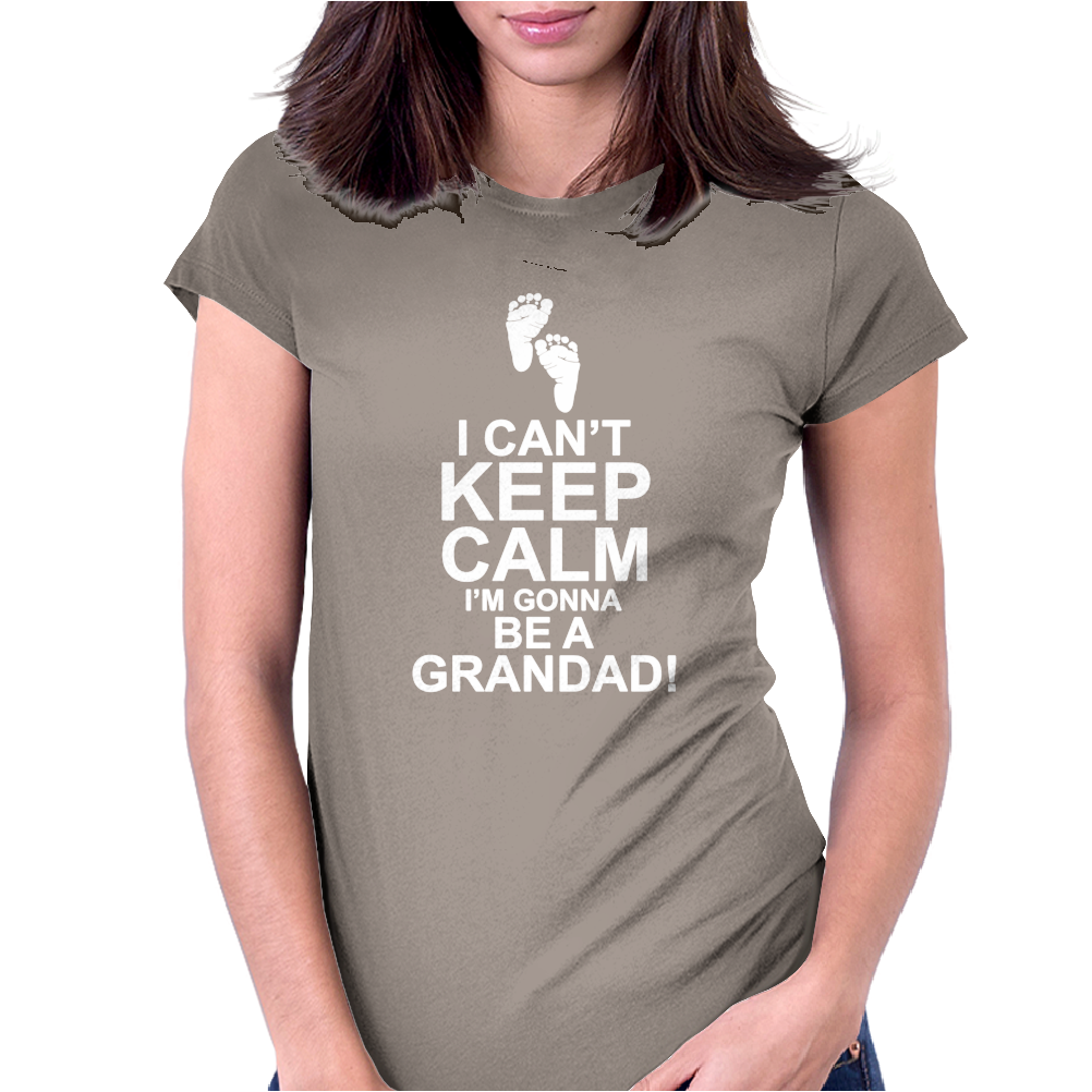 I Can't Keep Calm I'm Going To Be A Grandad Womens Fitted T-Shirt
