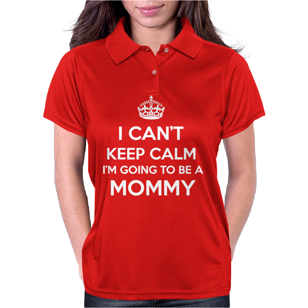 I Can't Keep Calm I'm Going To Be A Mommy Womens Polo