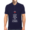 I Can't Keep Calm I'm Polish Kurwa Poland Mens Polo