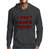I CAN'T PEOPLE TODAY Mens Hoodie