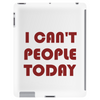 I CAN'T PEOPLE TODAY Tablet (vertical)