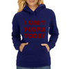 I CAN'T PEOPLE TODAY Womens Hoodie