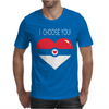 I Choose You Mens T-Shirt