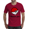 I choose you - pokemon Mens T-Shirt