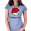 I choose you - pokemon Womens Fitted T-Shirt