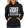 I Didn't Fart Mens Funny Womens Hoodie